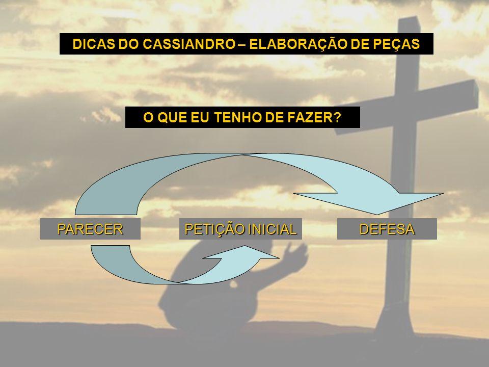 DICAS DO CASSIANDRO – ELABORAÇÃO DE PEÇAS