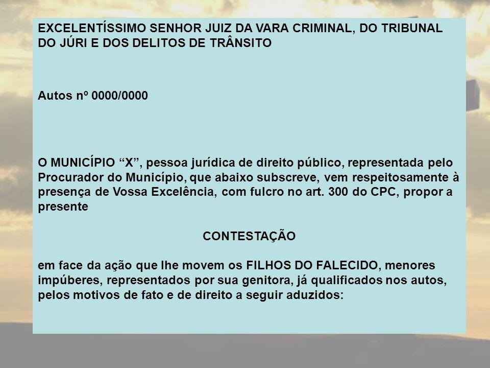 EXCELENTÍSSIMO SENHOR JUIZ DA VARA CRIMINAL, DO TRIBUNAL DO JÚRI E DOS DELITOS DE TRÂNSITO