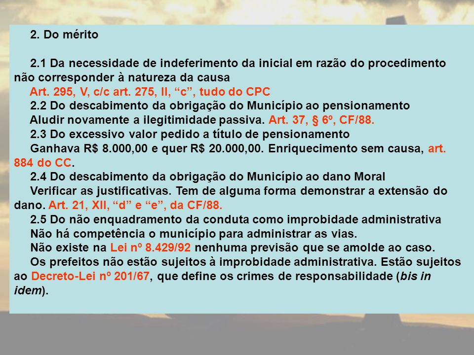 2. Do mérito 2.1 Da necessidade de indeferimento da inicial em razão do procedimento não corresponder à natureza da causa.