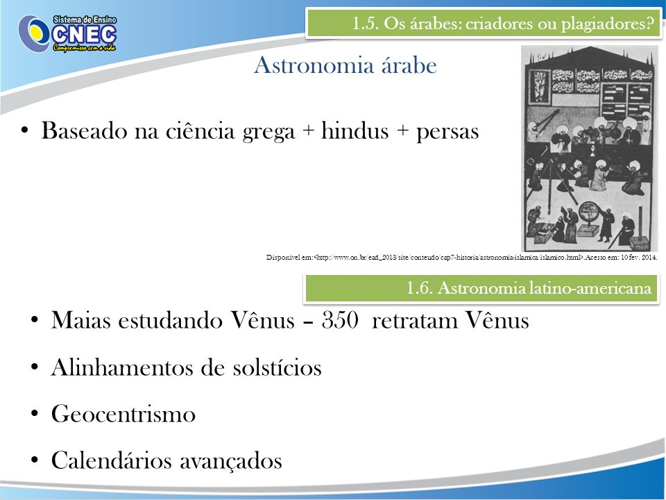 Baseado na ciência grega + hindus + persas