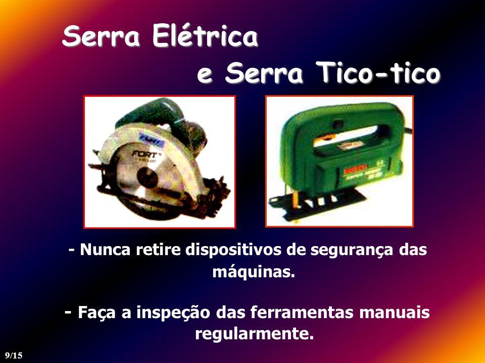 Serra Elétrica e Serra Tico-tico