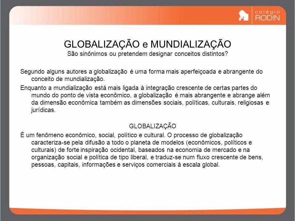 GLOBALIZAÇÃO e MUNDIALIZAÇÃO São sinônimos ou pretendem designar conceitos distintos