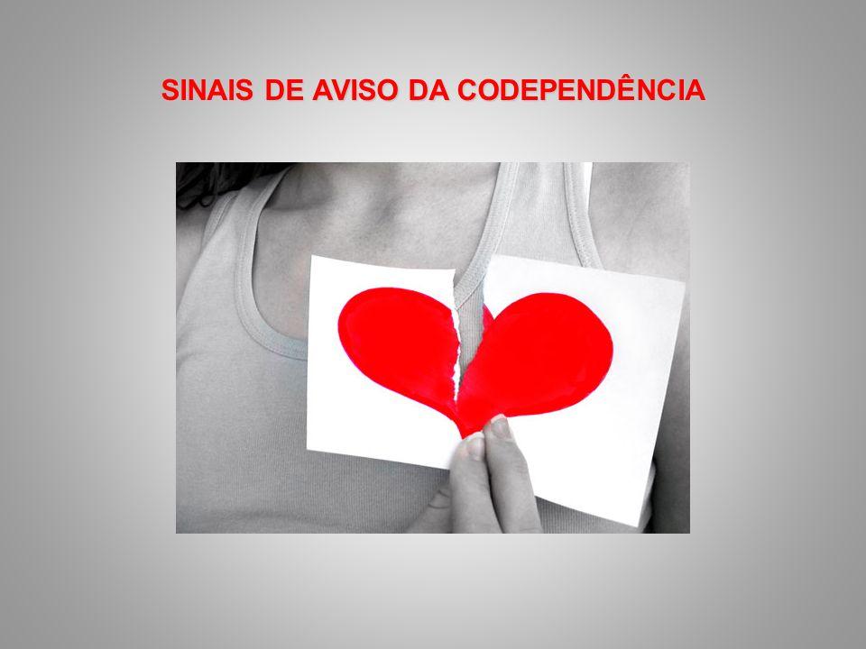 SINAIS DE AVISO DA CODEPENDÊNCIA