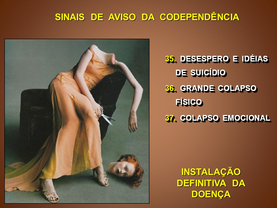 SINAIS DE AVISO DA CODEPENDÊNCIA INSTALAÇÃO DEFINITIVA DA DOENÇA