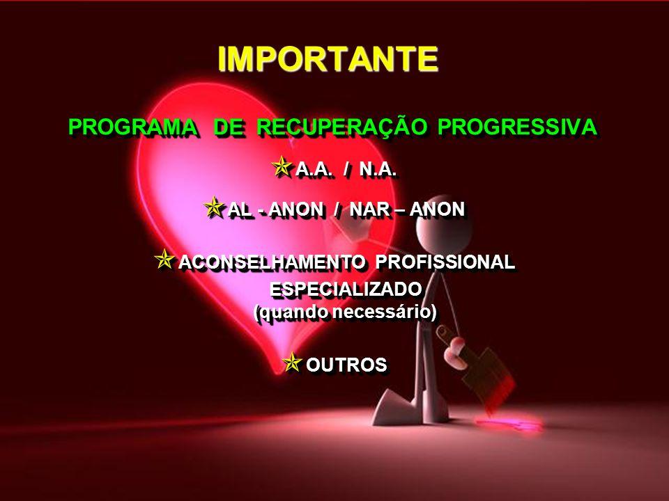 IMPORTANTE PROGRAMA DE RECUPERAÇÃO PROGRESSIVA A.A. / N.A.