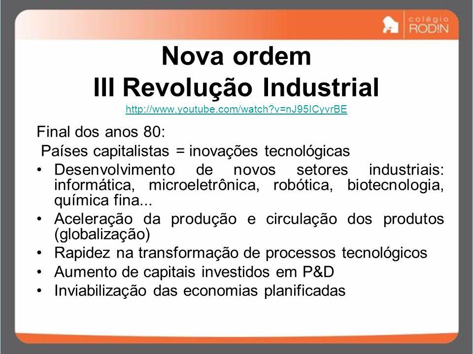 Nova ordem III Revolução Industrial http://www. youtube. com/watch