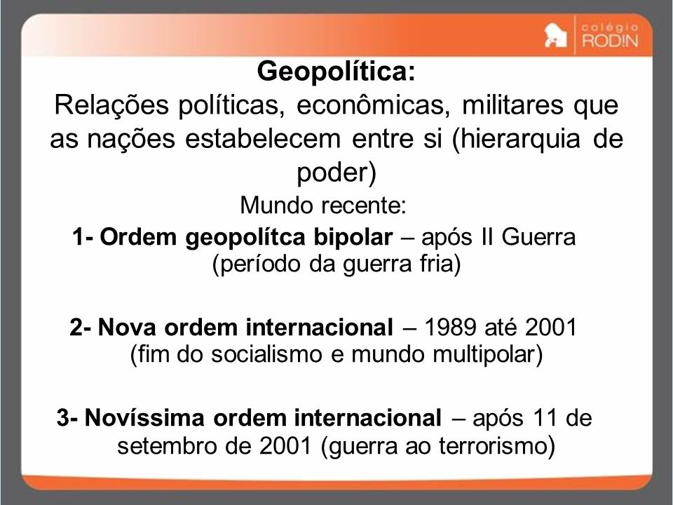 1- Ordem geopolítca bipolar – após II Guerra (período da guerra fria)