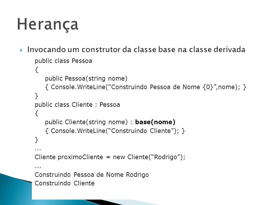 Herança Invocando um construtor da classe base na classe derivada
