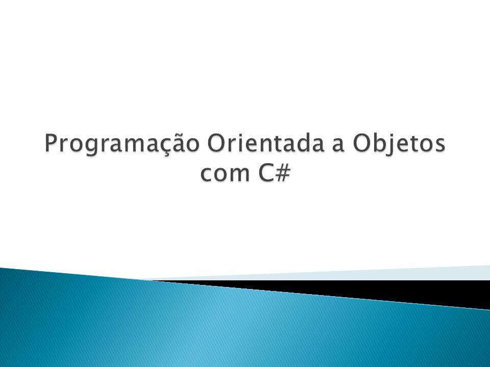 Programação Orientada a Objetos com C#