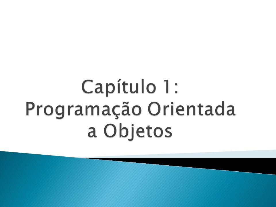 Capítulo 1: Programação Orientada a Objetos