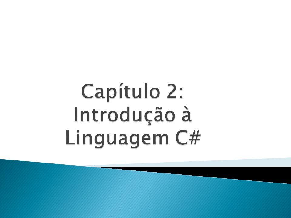 Capítulo 2: Introdução à Linguagem C#