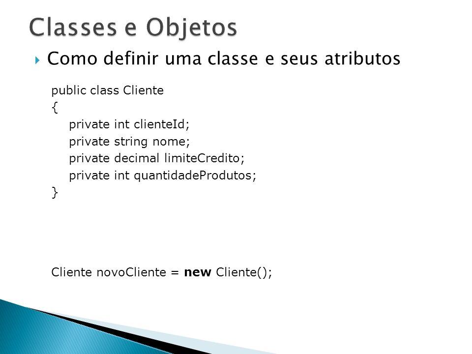 Classes e Objetos Como definir uma classe e seus atributos