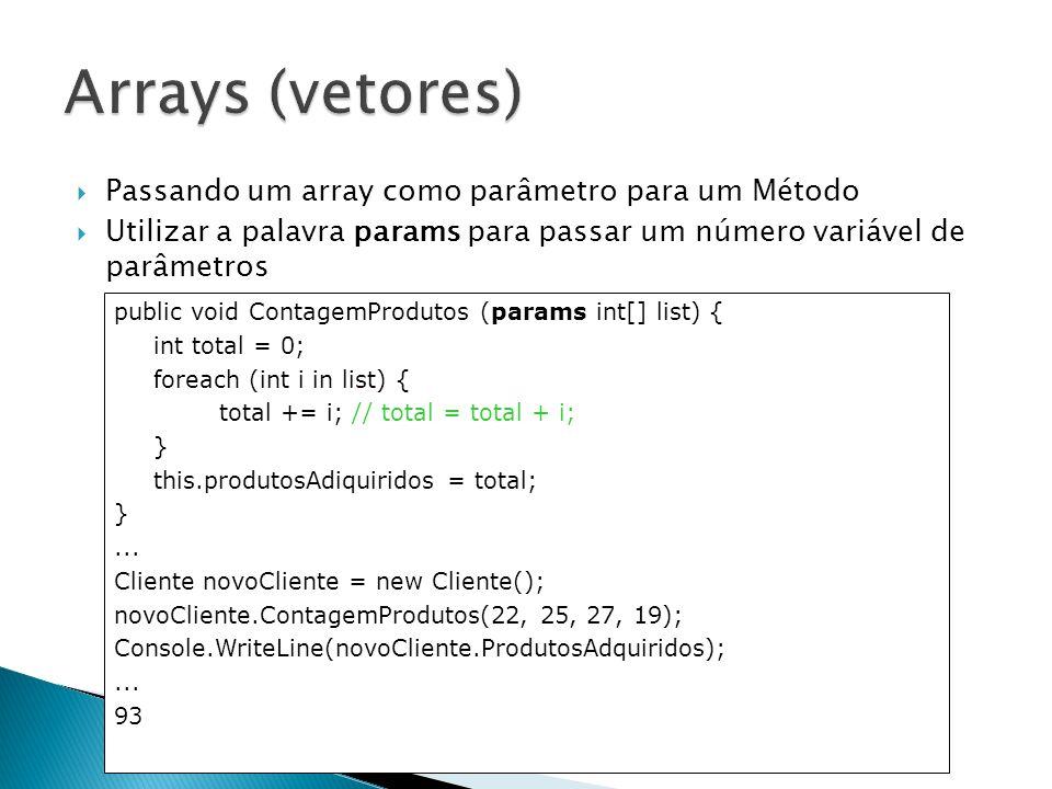 Arrays (vetores) Passando um array como parâmetro para um Método