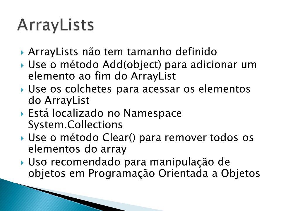 ArrayLists ArrayLists não tem tamanho definido
