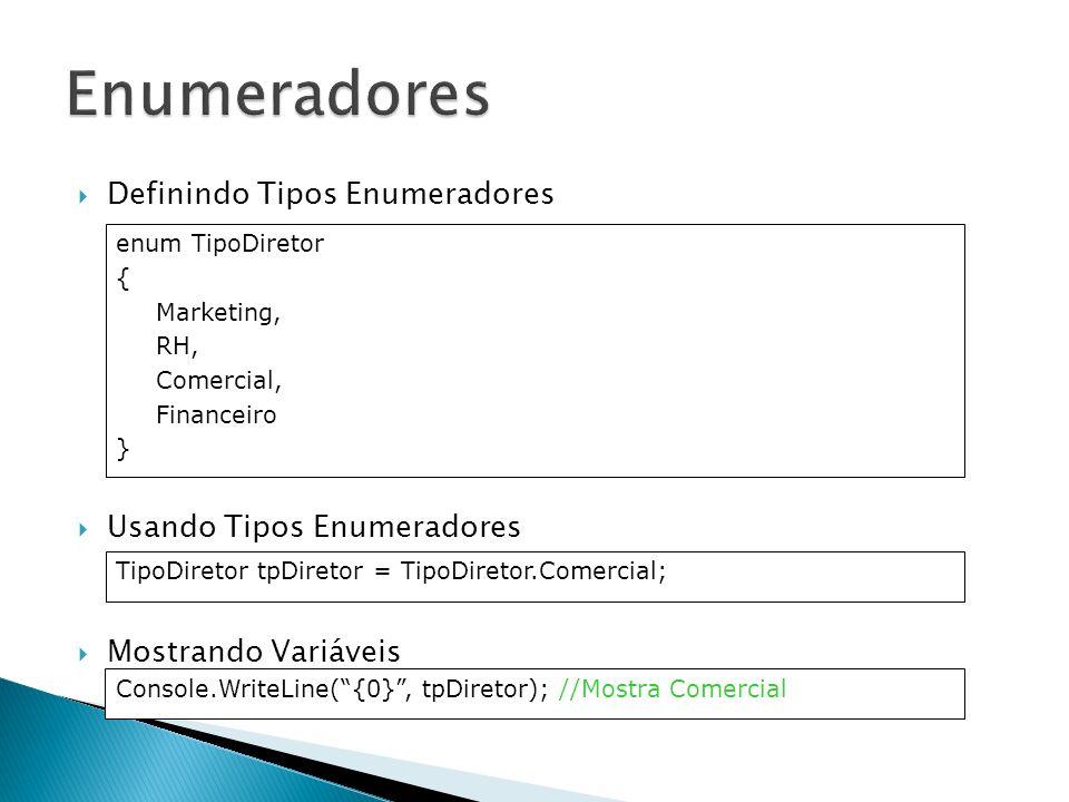 Enumeradores Definindo Tipos Enumeradores Usando Tipos Enumeradores