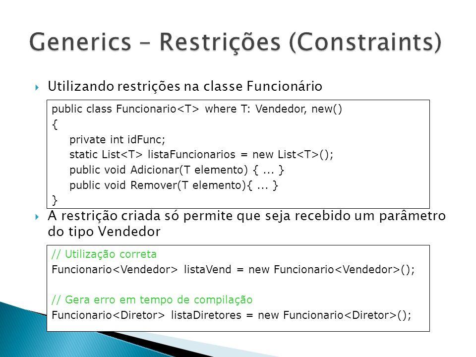 Generics – Restrições (Constraints)