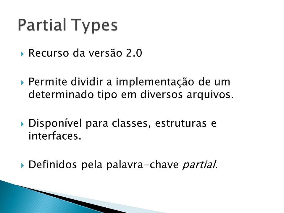 Partial Types Recurso da versão 2.0