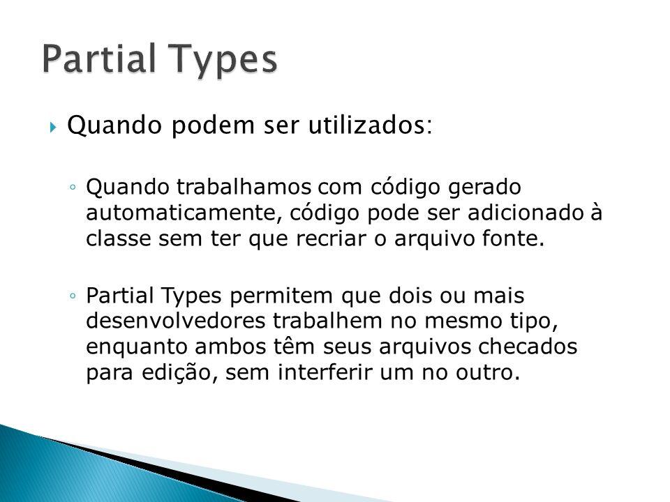 Partial Types Quando podem ser utilizados: