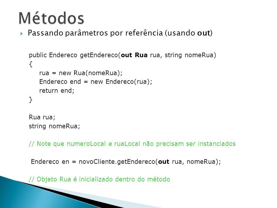 Métodos Passando parâmetros por referência (usando out)