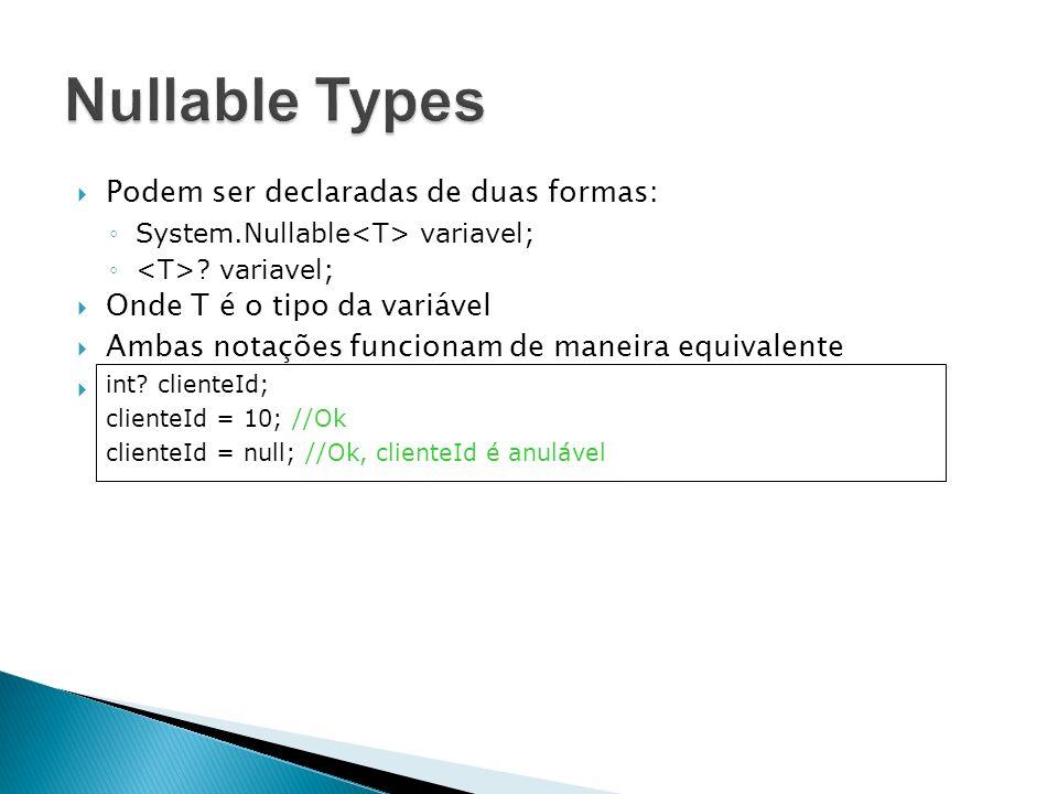 Nullable Types Podem ser declaradas de duas formas: