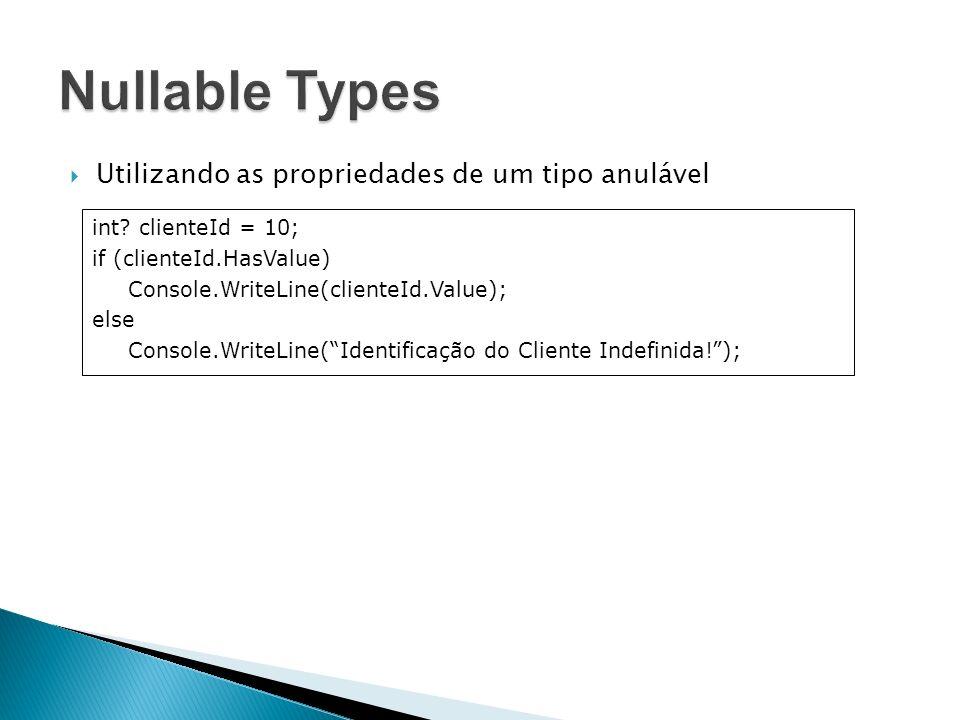Nullable Types Utilizando as propriedades de um tipo anulável