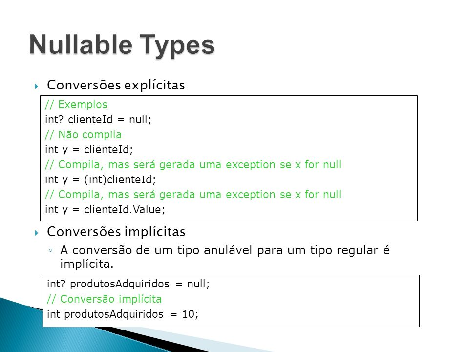 Nullable Types Conversões explícitas Conversões implícitas