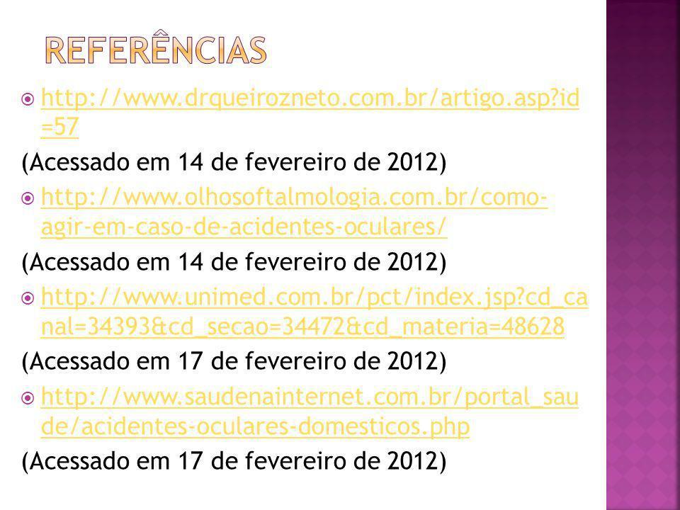 Referências http://www.drqueirozneto.com.br/artigo.asp id =57