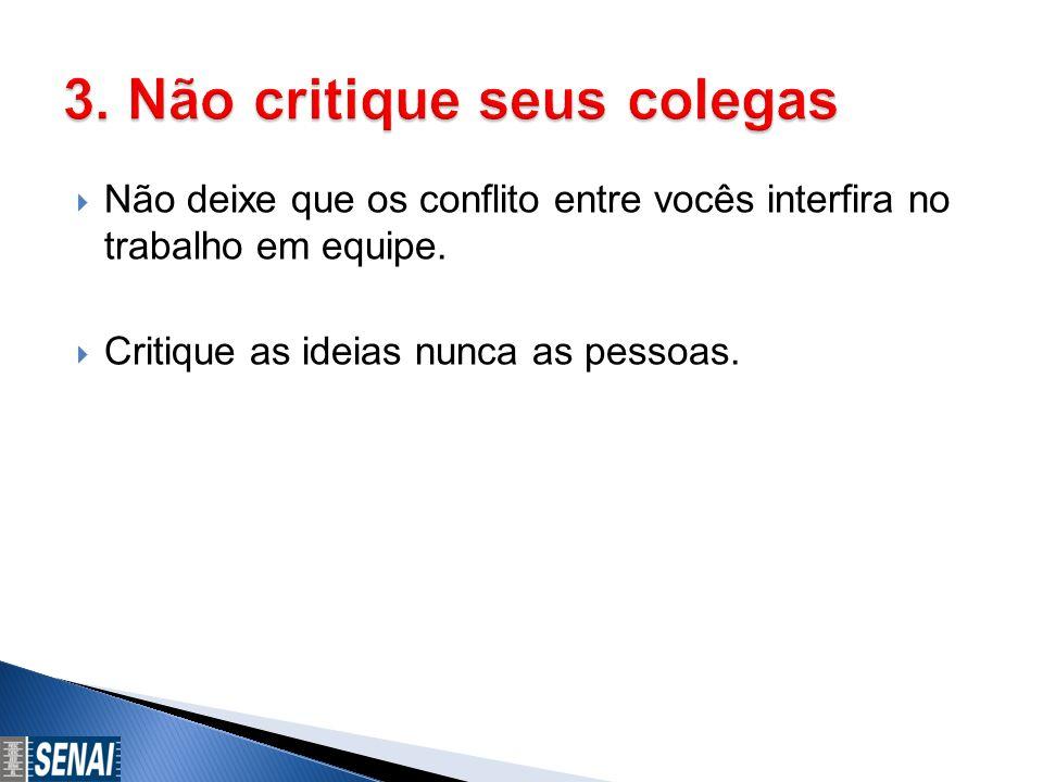 3. Não critique seus colegas