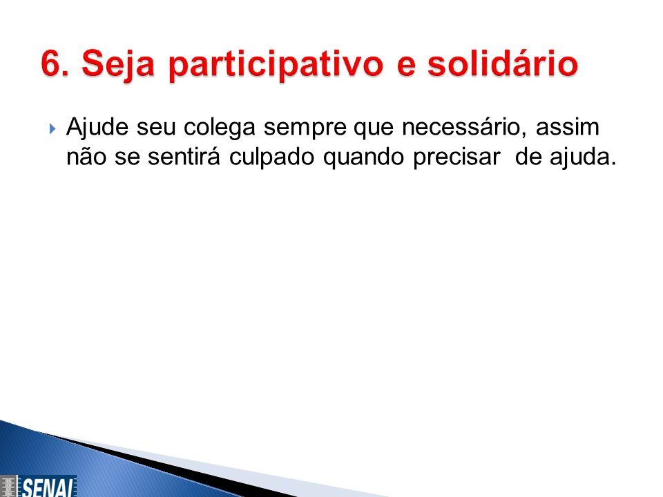 6. Seja participativo e solidário