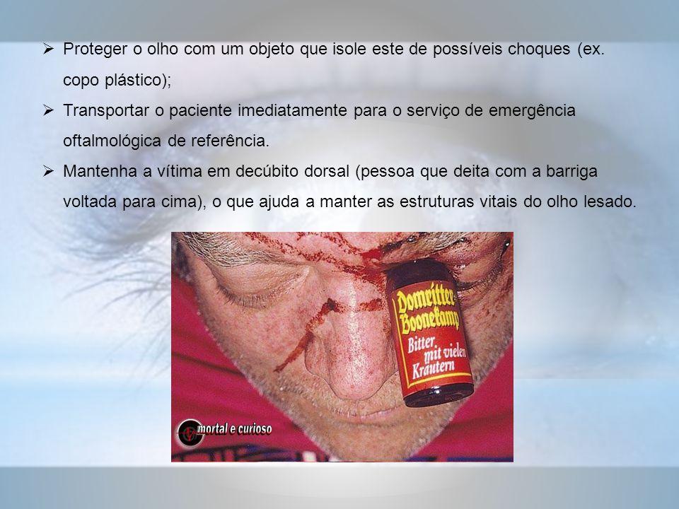 Proteger o olho com um objeto que isole este de possíveis choques (ex