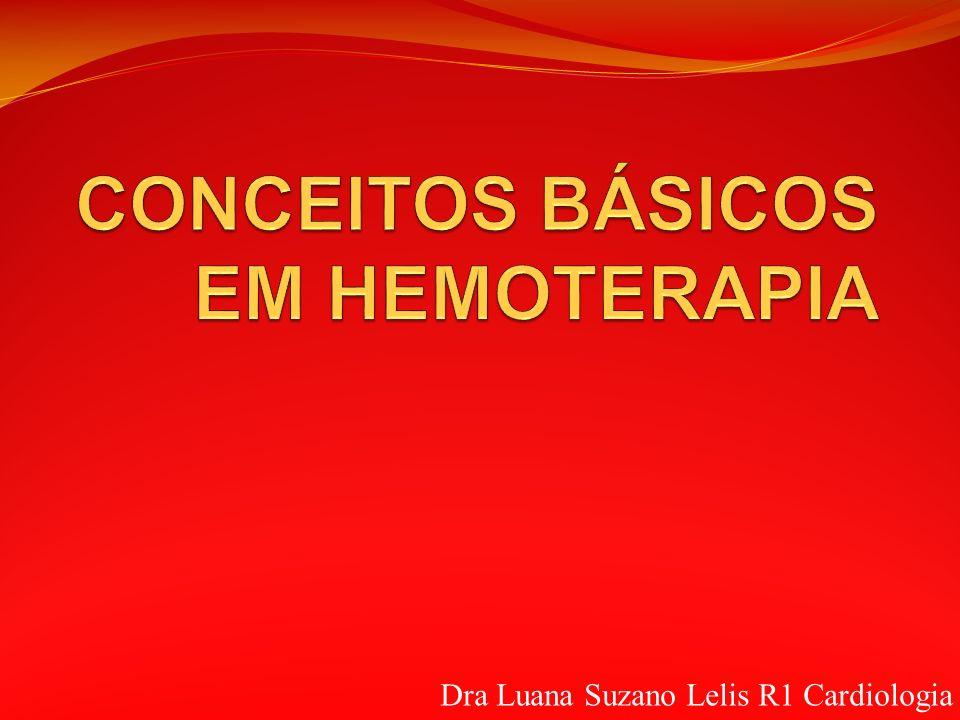 CONCEITOS BÁSICOS EM HEMOTERAPIA