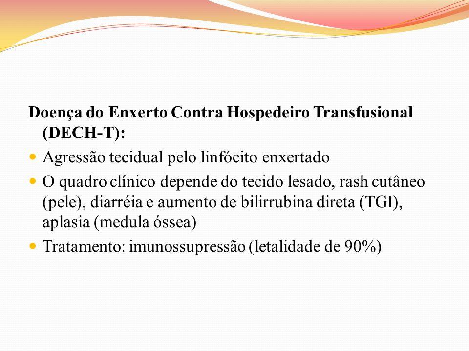 Doença do Enxerto Contra Hospedeiro Transfusional (DECH-T):