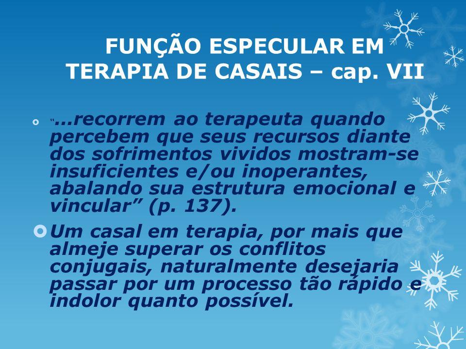 FUNÇÃO ESPECULAR EM TERAPIA DE CASAIS – cap. VII