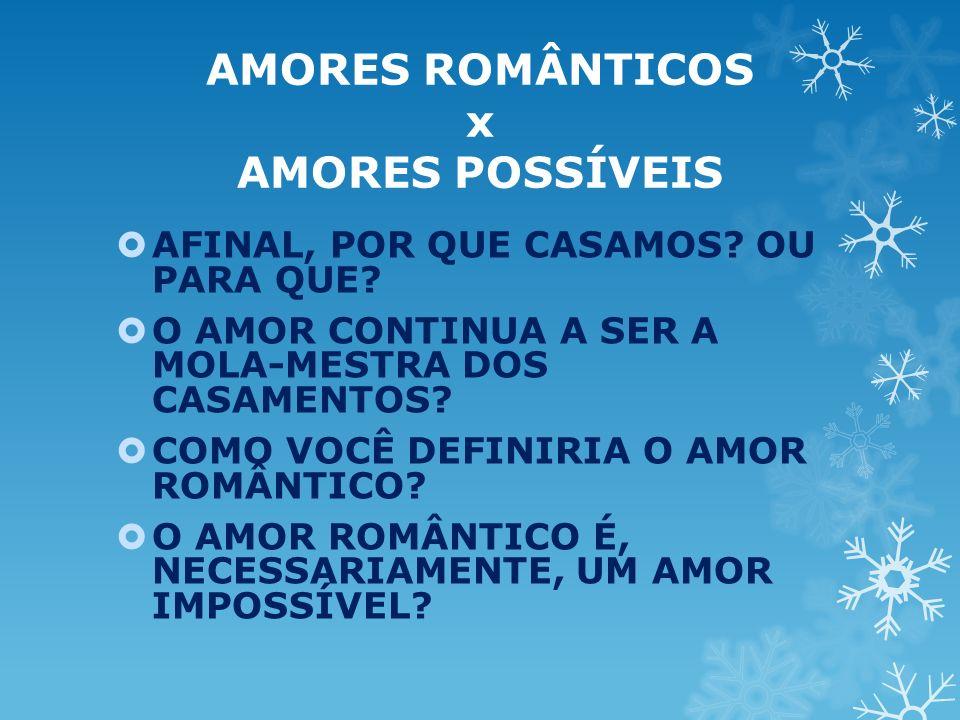AMORES ROMÂNTICOS x AMORES POSSÍVEIS