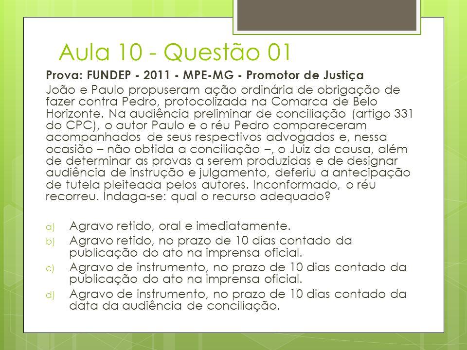 Aula 10 - Questão 01 Prova: FUNDEP - 2011 - MPE-MG - Promotor de Justiça.
