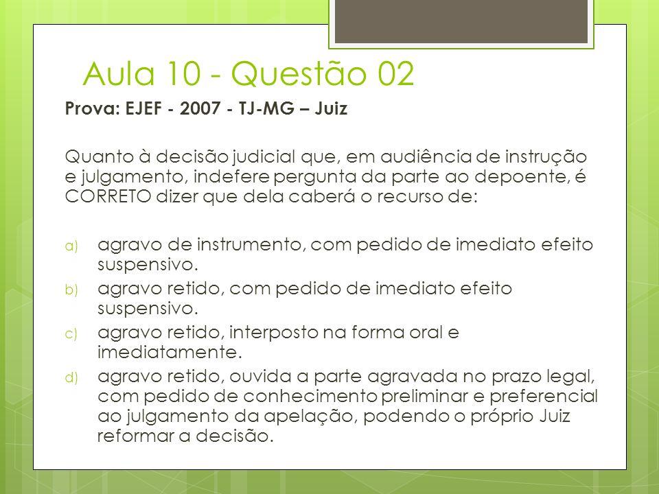 Aula 10 - Questão 02 Prova: EJEF - 2007 - TJ-MG – Juiz