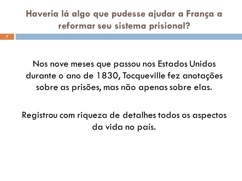 Haveria lá algo que pudesse ajudar a França a reformar seu sistema prisional
