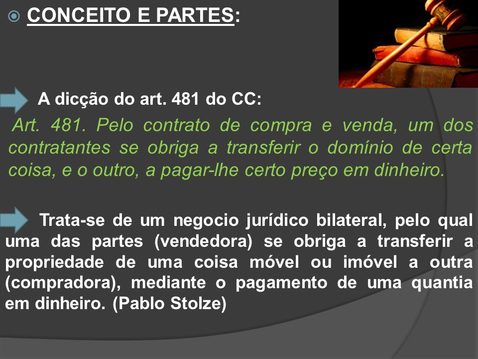 CONCEITO E PARTES:A dicção do art. 481 do CC: