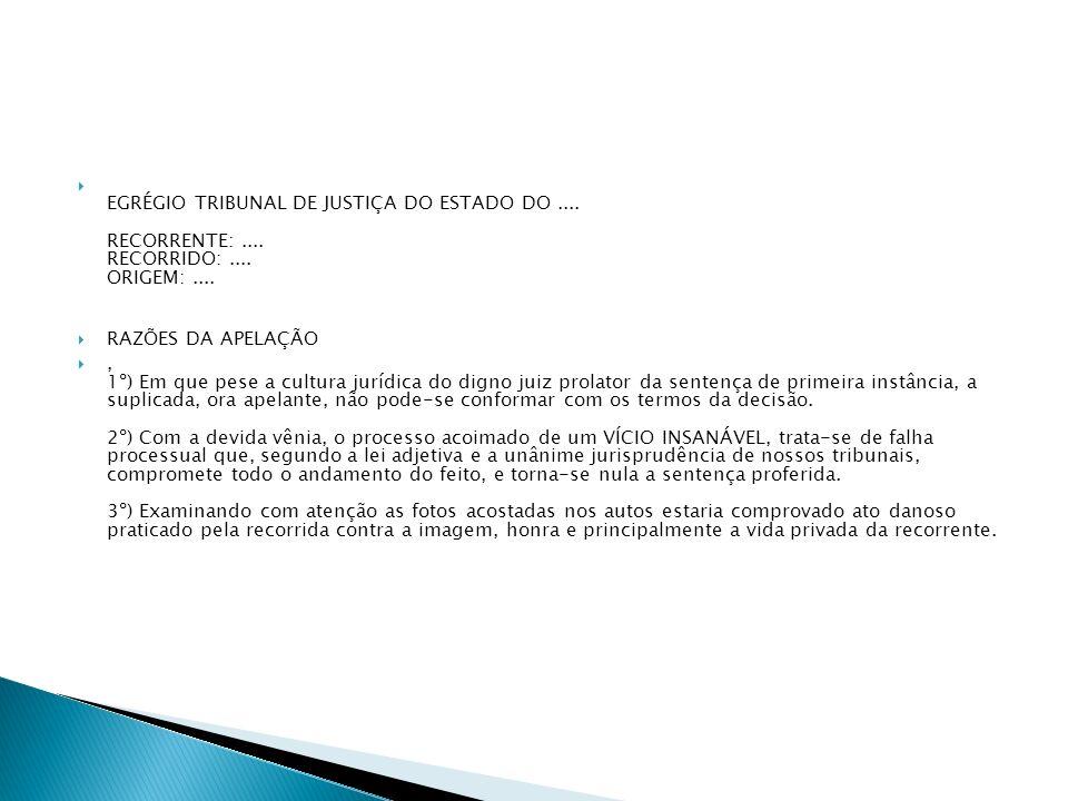 EGRÉGIO TRIBUNAL DE JUSTIÇA DO ESTADO DO. RECORRENTE:. RECORRIDO: