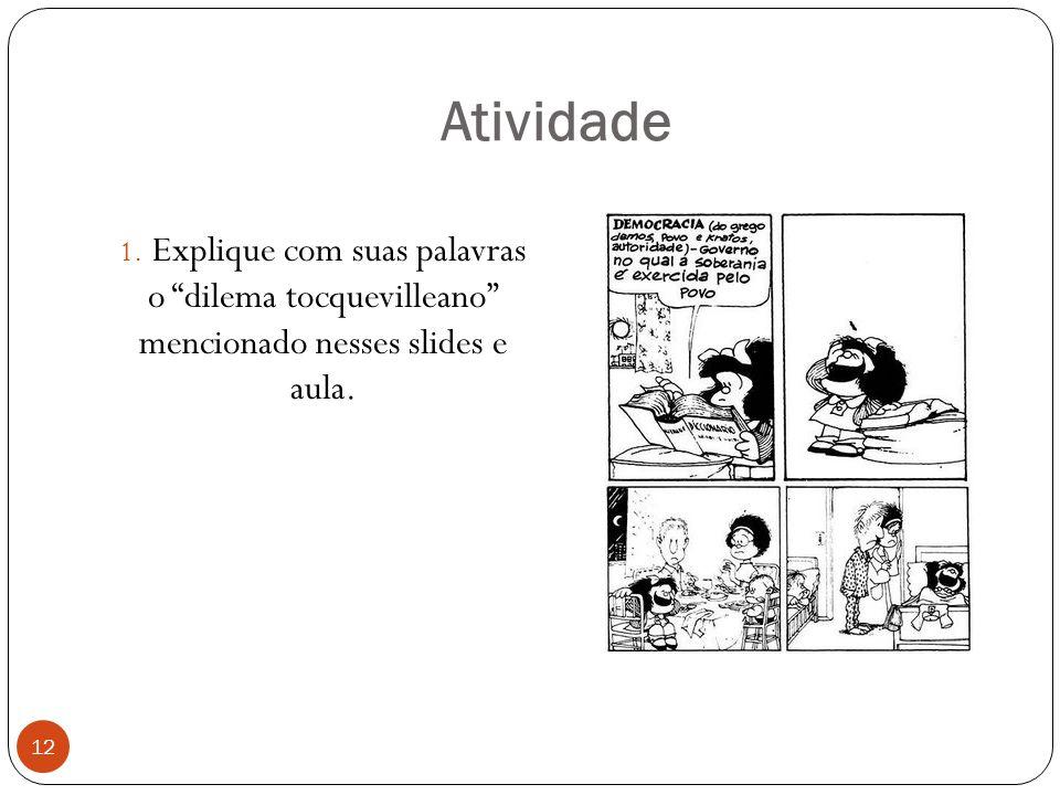 Atividade Explique com suas palavras o dilema tocquevilleano mencionado nesses slides e aula.