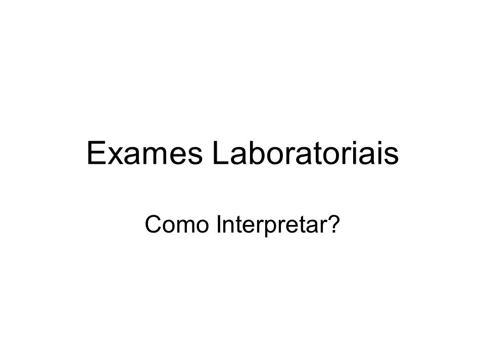 Exames Laboratoriais Como Interpretar