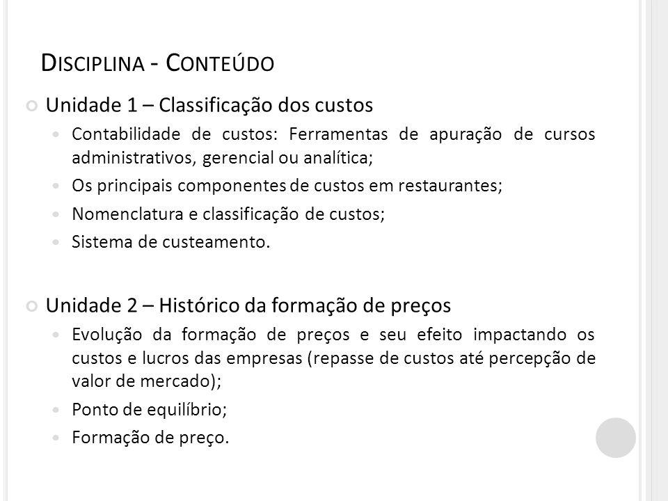Disciplina - Conteúdo Unidade 1 – Classificação dos custos