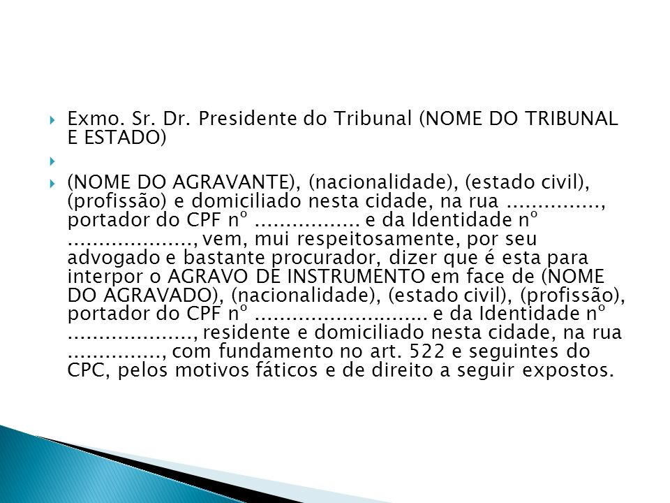 Exmo. Sr. Dr. Presidente do Tribunal (NOME DO TRIBUNAL E ESTADO)