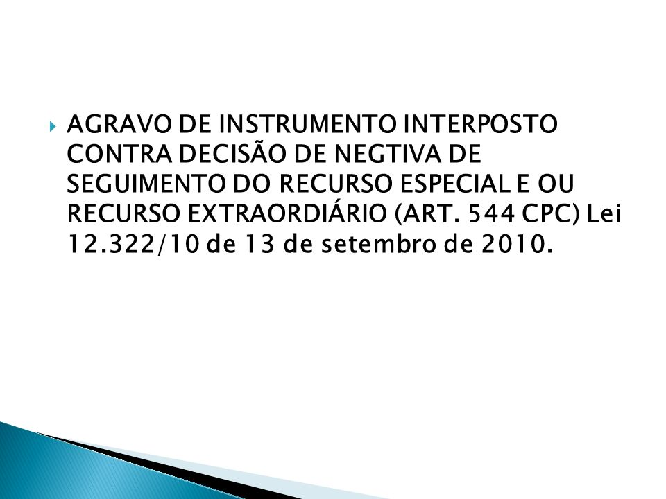 AGRAVO DE INSTRUMENTO INTERPOSTO CONTRA DECISÃO DE NEGTIVA DE SEGUIMENTO DO RECURSO ESPECIAL E OU RECURSO EXTRAORDIÁRIO (ART.