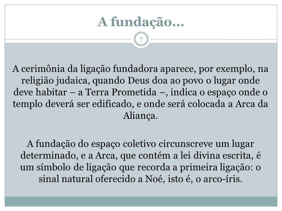 A fundação...