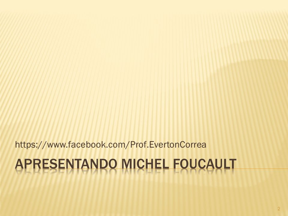 Apresentando Michel Foucault