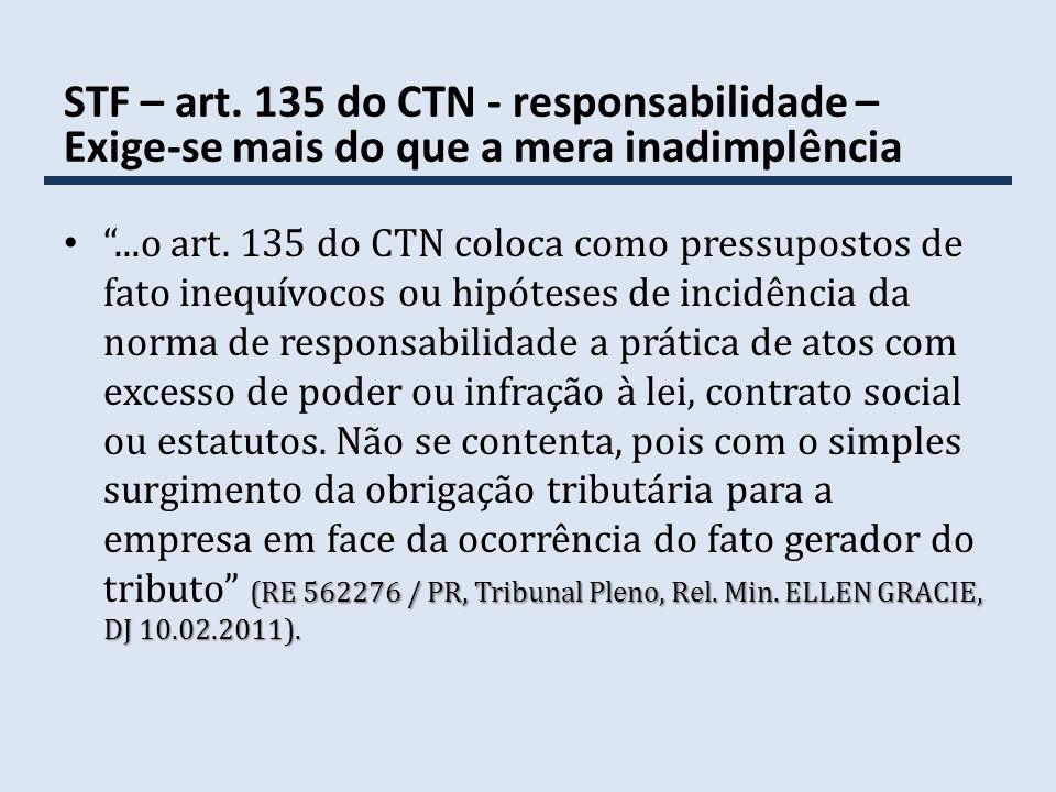 STF – art. 135 do CTN - responsabilidade – Exige-se mais do que a mera inadimplência