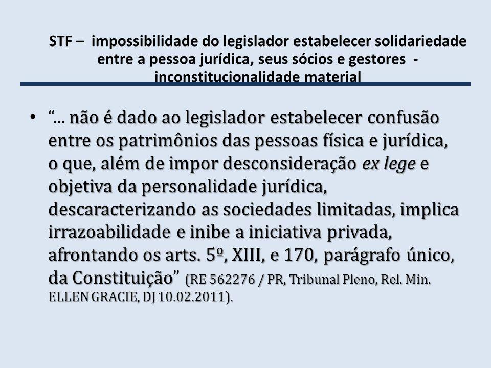 STF – impossibilidade do legislador estabelecer solidariedade entre a pessoa jurídica, seus sócios e gestores - inconstitucionalidade material