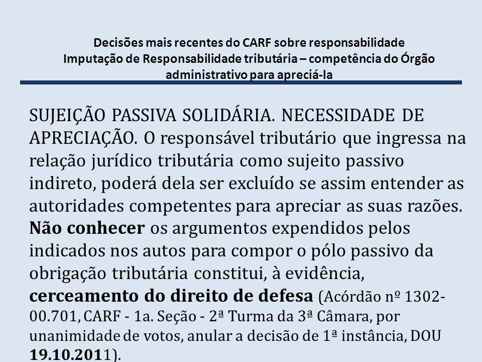 Decisões mais recentes do CARF sobre responsabilidade Imputação de Responsabilidade tributária – competência do Órgão administrativo para apreciá-la