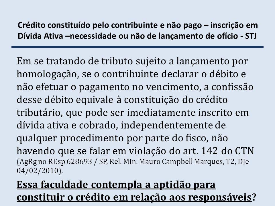 Crédito constituído pelo contribuinte e não pago – inscrição em Dívida Ativa –necessidade ou não de lançamento de ofício - STJ